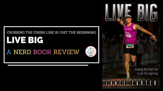 Nerdy Book Review – Lance Carter, LIVE BIG